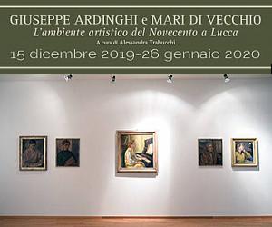 Giuseppe Ardinghi e Mari di Vecchio - L'Ambiente Artistico del Novecento a Lucca