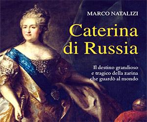 Il mito contraddittorio di Caterina di Russia<br> in un interessante libro di Marco Natalizi