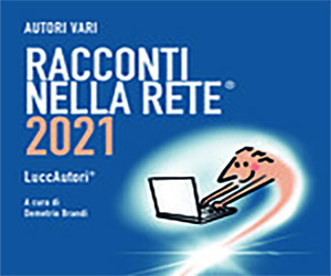 """27° FESTIVAL LETTERARIO LUCCAUTORI<br> E 20° PREMIO """"RACCONTI NELLA RETE"""""""