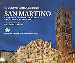 Storia della Cattedrale di Lucca:<br> il libro di monsignor Ghilarducci